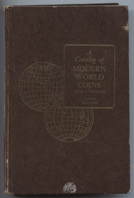 A Catalog of Modern World Coins 10th Edition by R. S. Yeoman